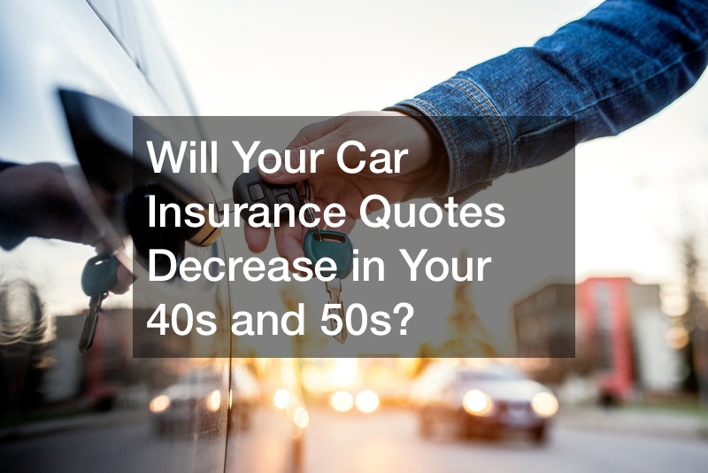 Will Your Car Insurance Quotes Decrease in Your 40s and 50s?
