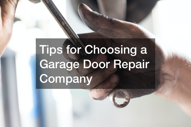 Tips for Choosing a Garage Door Repair Company
